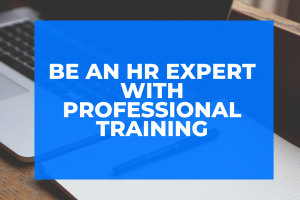 Be an HR expert with professional training